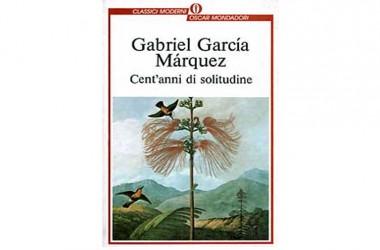 """""""Cent'anni di solitudine"""" di Gabriel Garcia Marquez"""
