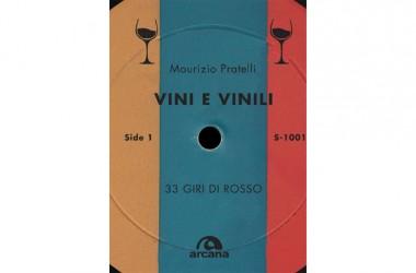 Vini e Vinili:degustazioni in musica nel libro di Maurizio Pratelli