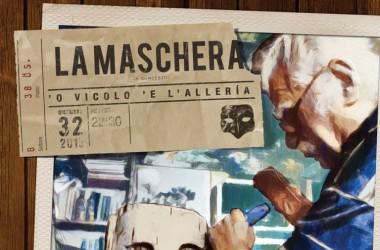 """La Maschera in """"'O vicolo 'e ll'alleria"""""""