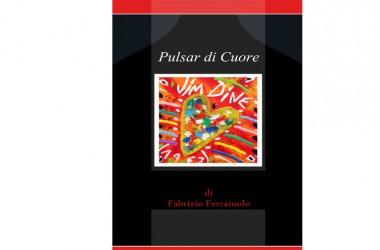 """""""Pulsar di Cuore"""", il libro di Fabrizio Ferraiuolo"""