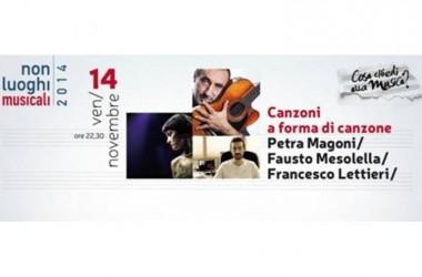 Canzoni a Forma di Canzoni Fausto Mesolella, Petra Magoni, Francesco Lettieri – Non luoghi Musicali venerdì 14 novembre ore 22.30 Centro Commerciale Campania