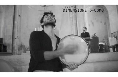 Dimensione D-Uomo – Luca Rossi