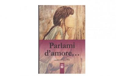 """Antologia: """"Parlami d'amore"""""""