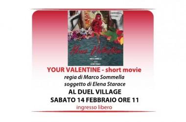 In anteprima e in esclusiva al Duel Village  'Your Valentine – short movie' con Elena Starace