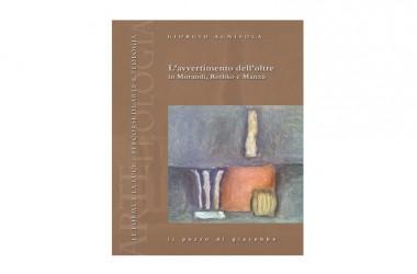 Il pozzo di giacobbe. L'AVVERTIMENTO DELL'OLTRE in Morandi, Rothko e Manzù Sarà presentato a Latina il nuovo saggio di Giorgio Agnisola