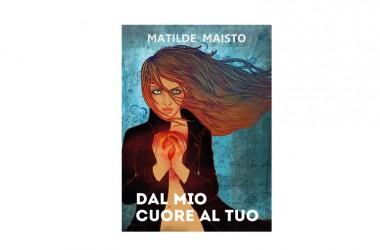 """""""Dal mio cuore al tuo"""" di Matilde Maisto"""