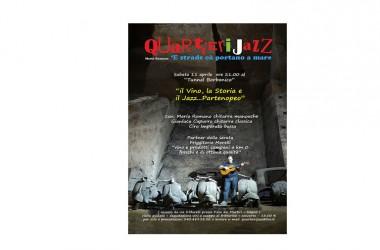 Sabato 11 Aprile alle ore 21.00 torna Mario Romano Quartieri Jazz al Tunnel Borbonico con Il Vino, la Storia e il Jazz… Partenopeo