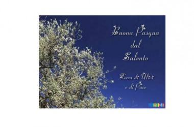 Buona Pasqua dal Salento: Terra di Ulivi e di Pace