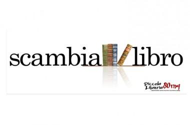Nasce lo SCAMBIA LIBRO alla Piccola Libreria 80mq