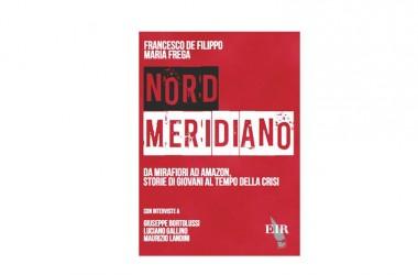 Successo la presentazione del libro Nord Meridiano. Da Mirafiori ad Amazon, storie di giovani al tempo della crisi