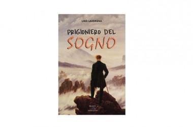 """Presentazione libro: """"Prigioniero del sogno"""" di Lino Lavorgna"""