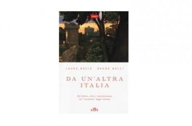 Presentazione del libro: Da un'altra Italia di Laura Bosio e Bruno Nacci
