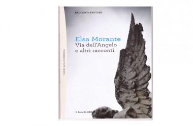 """""""Via dell'Angelo"""" e altri racconti di Elsa Morante"""