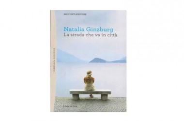 "Natalia Ginzburg ""La strada che va in città"""