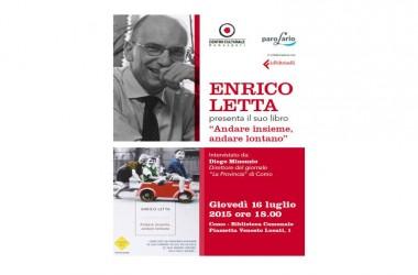 Andare insieme, andare lontano: Enrico Letta si racconta – Como, 16 luglio