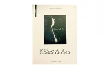 """Presentazione del libro """"Chiedi la luna"""" di Giovanna Paolino"""