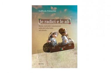 """""""Le radici e le ali"""" di Goffredo Palmerini, prossima l'uscita"""