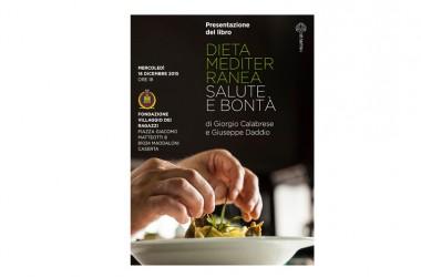 """INVITO – Il Maestro Chef Giuseppe Daddio e il prof. Giorgio Calabrese presentano il libro """"Dieta Mediterranea Salute e Bontà"""""""