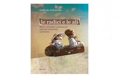 """""""Le radici e le ali """" di Goffredo Palmerini, un libro da leggere e rileggere"""
