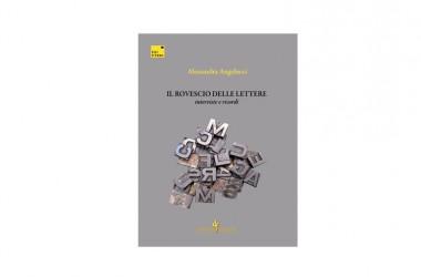 """Alessandra Angelucci e il suo """"Rovescio delle lettere. Interviste e ricordi"""" – Di Felice edizioni"""