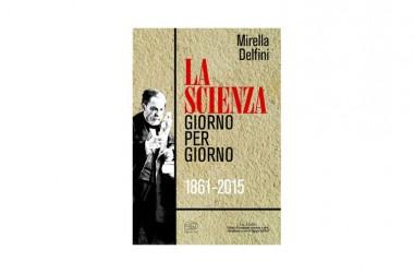 """Mirella Delfini/""""La Scienza giorno per giorno (18612015)"""""""