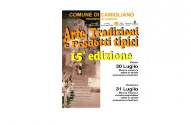 XV° edizione di Arte, tradizione e prodotti tipici a Camigliano (CE) 30 e 31 luglio 2016