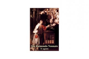 IL SANTO di oggi 31 Agosto –  San Raimondo Nonnato
