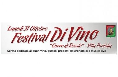 Recale, Festival DiVino 3° edizione, giochi, musica, gastronomia, Vini e arte a Villa Porfidia