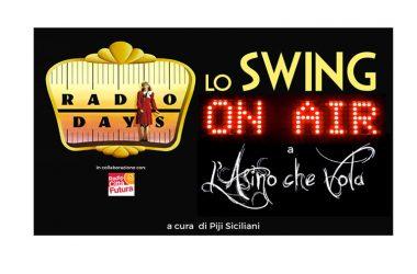 """DOMANI """"RADIO DAYS"""", parte la nuova rassegna swing a cura di Piji Siciliani a L'Asino che Vola"""