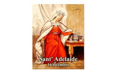 IL SANTO di oggi 16 Dicembre –  Sant' Adelaide Imperatrice
