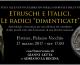 """Etruschi e Italici. Le radici """"dimenticate"""" – Firenze, Palazzo Vecchio, Venerdì 17 marzo, ore 17"""