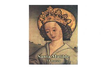 IL SANTO di oggi 14 Marzo – Santa Matilde di Germania Regina