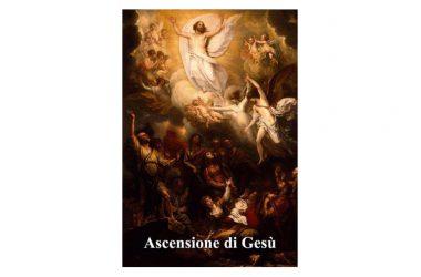 Oggi 16 Maggio 2021 si commemora l' Ascensione di Gesù