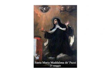 IL SANTO di oggi 25 Maggio – Santa Maria Maddalena de' Pazzi