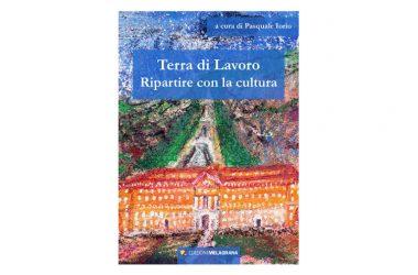 """Presentazione del nuovo libro """"Terra di Lavoro  Ripartire con la cultura"""""""
