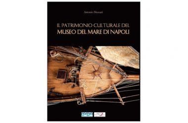 """Mercoledì 7 giugno presentazione """"Il patrimonio culturale del Museo del Mare di Napoli"""""""