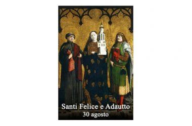 I SANTI di oggi 30 Agosto – Santi Felice e Adautto