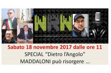 Maddaloni, il 18 novembre 2017 la trasmissione Dietro l'Angolo torna di scena la politica … Maddaloni può risorgere