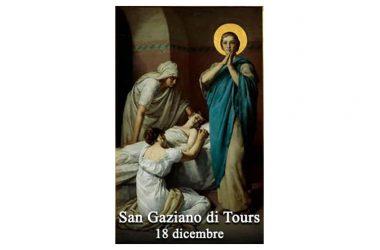 IL SANTO di oggi 18 Dicembre – San Gaziano di Tours