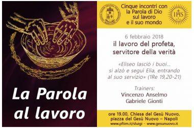 """""""La Parola al lavoro"""": il 6 febbraio secondo incontro al Gesù Nuovo, Napoli"""