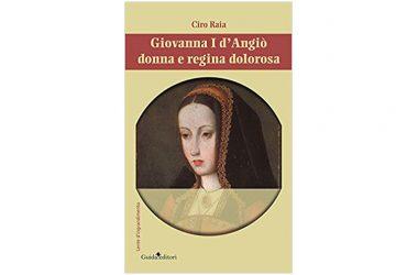 """Ciro Raia presenta il suo libro """"Giovanna I d'Angiò donna e regina dolorosa"""""""