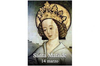 LA SANTA di oggi 14 Marzo – Santa Matilde di Germania