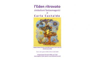 L'Eden ritrovato, mostra personale di Carla Castaldo