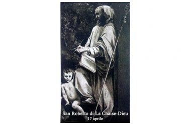 IL SANTO di oggi 17 Aprile – San Roberto di La Chaise-Dieu