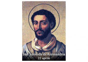 IL SANTO di oggi 22 Aprile – San Leonida di Alessandria