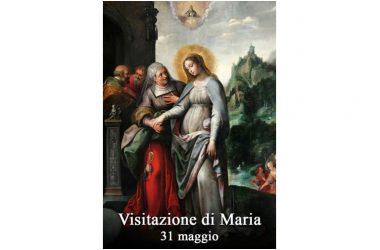 Oggi 31 Maggio 2019 – Visitazione della Beata Vergine Maria