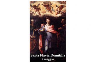 LA SANTA di oggi 7 Maggio – Santa Flavia Domitilla
