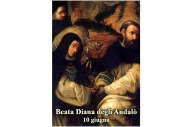 LA SANTA di oggi 10 Giugno – Beata Diana degli Andalò