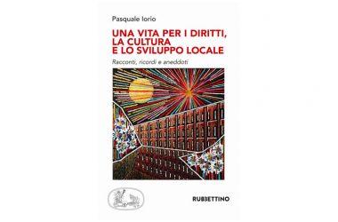 """Presentato il libro """"Una vita per i diritti, la cultura e lo sviluppo locale"""""""