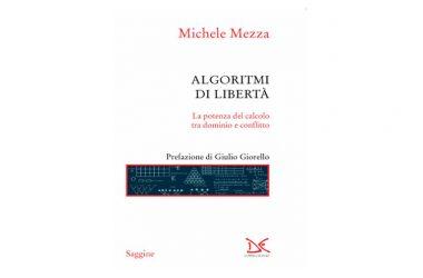 """Presentazione del nuovo libro di Michele Mezza """"Algoritmi di libertà, Donzelli Editore."""
